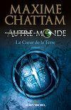 Autre-monde - tome 3 | Chattam, Maxime