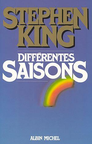 Différentes Saisons   King, Stephen. Auteur