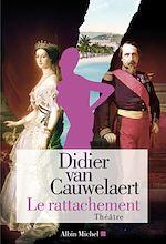 Le Rattachement | Van Cauwelaert, Didier