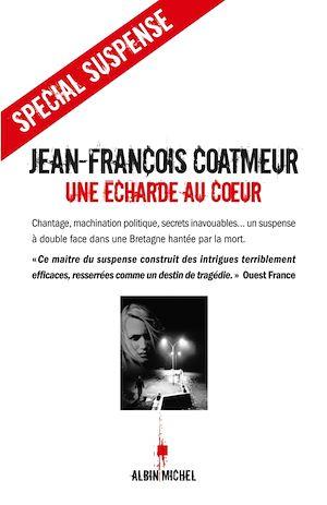 Une écharde au coeur | Coatmeur, Jean-François