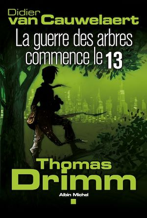 Thomas Drimm. Volume 2, La guerre des arbres commence le 13