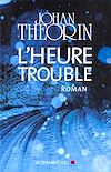 L'Heure trouble | Theorin, Johan