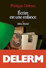 Download this eBook Ecrire est une enfance