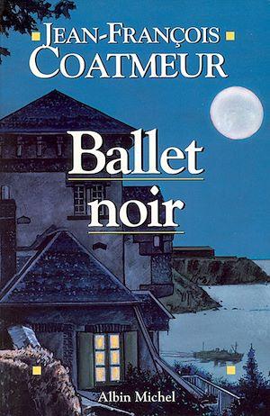 Ballet noir | Coatmeur, Jean-François