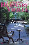 Le Roman d'Alia | Hermary-Vieille, Catherine