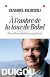 Télécharger le livre :  A l'ombre de la tour de Babel