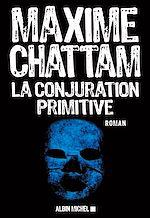 Téléchargez le livre :  La conjuration primitive