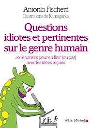 Téléchargez le livre :  Questions idiotes et pertinentes sur le genre humain