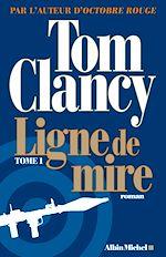Download this eBook Ligne de mire - tome 1