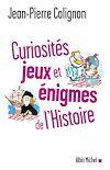 Télécharger le livre :  Curiosités, jeux et énigmes de l'histoire du monde