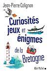 Télécharger le livre :  Curiosités, jeux et énigmes de la Bretagne