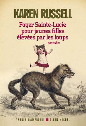 Téléchargez le livre :  Foyer Sainte-Lucie pour jeunes filles élevées par les loups