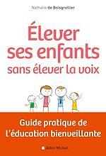 Download this eBook Elever ses enfants sans élever la voix