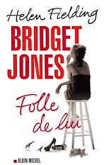 Télécharger cet ebook : Bridget Jones : folle de lui