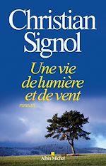 Download this eBook Une vie de lumière et de vent