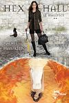Hex Hall - tome 2 |