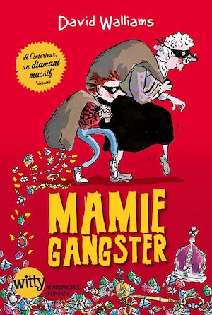 Mamie gangster | Walliams, David. Auteur