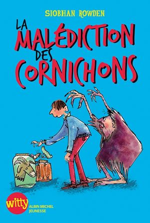 La Malédiction des cornichons | Rowden, Siobhan. Auteur