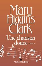 Une chanson douce | Higgins Clark, Mary