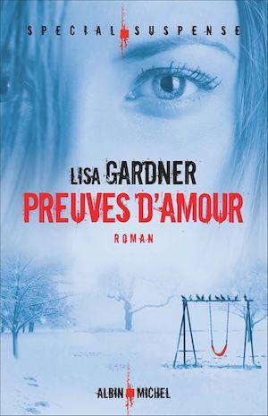 Preuves d'amour | Gardner, Lisa. Auteur