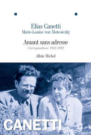 Amant sans adresse   Canetti, Elias