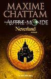 Autre-monde - tome 6 | Chattam, Maxime