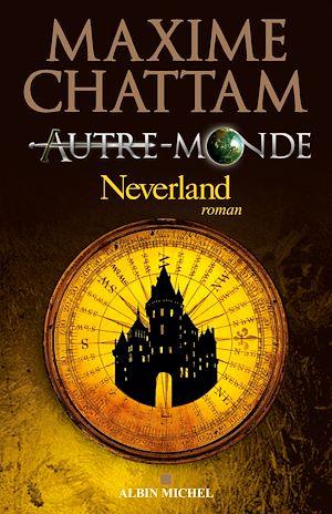 Autre-monde - tome 6 | Chattam, Maxime. Auteur