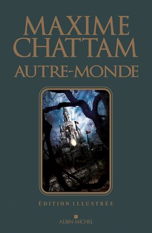 Autre-monde - tome 1 à 3 - édition illustrée | Chattam, Maxime