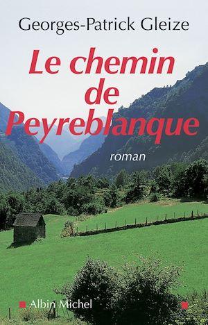 Le Chemin de Peyreblanque   Gleize, Georges-Patrick