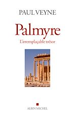 Download this eBook Palmyre, l'irremplaçable trésor