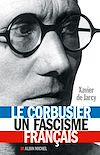 Télécharger le livre :  Le Corbusier, un fascisme français