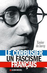 Téléchargez le livre :  Le Corbusier un fascisme français