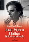 Télécharger le livre :  Jean-Edern Hallier, l'idiot insaisissable
