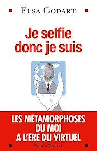 Téléchargez le livre :  Je selfie donc je suis
