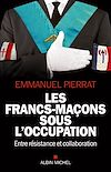 Télécharger le livre :  Les Francs-Maçons sous l'occupation