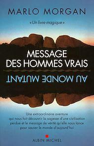 Téléchargez le livre :  Message des hommes vrais au monde mutant