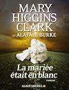 Télécharger le livre :  La Mariée était en blanc