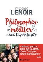 Download this eBook Philosopher et méditer avec les enfants