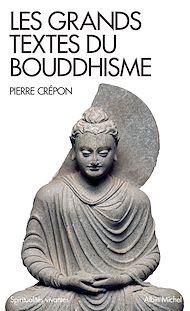 Téléchargez le livre :  Les Grands Textes du bouddhisme