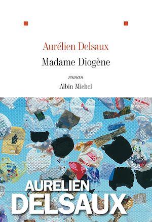 Madame Diogène | Delsaux, Aurélien. Auteur