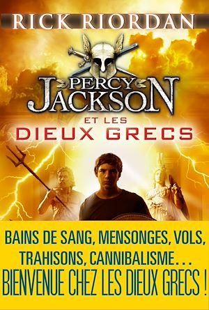 Percy Jackson et les dieux grecs | Riordan, Rick. Auteur