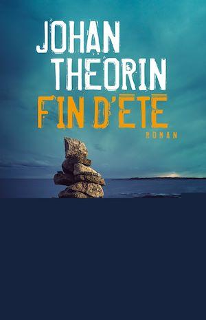 Fin d'été | Theorin, Johan. Auteur