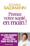 Prenez votre santé en main ! | SALDMANN, Frédéric