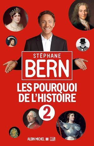 Les Pourquoi de l'Histoire 2   BERN, Stéphane. Auteur