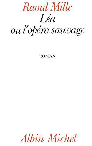 Léa ou l'Opéra sauvage