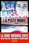 La Piste noire | Larsson, Åsa