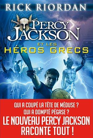 Percy Jackson et les héros grecs | Riordan, Rick. Auteur