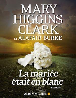 La Mariée était en blanc | Higgins Clark, Mary. Auteur