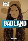 Bad Land | Andrei, Frédéric