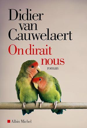 On dirait nous | Van Cauwelaert, Didier. Auteur